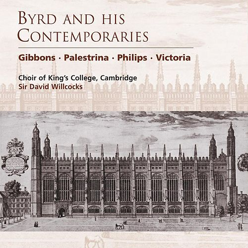 Byrd and his Contemporaries von Cambridge King's College Choir