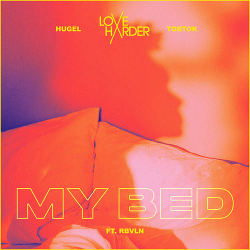 My Bed by Love Harder