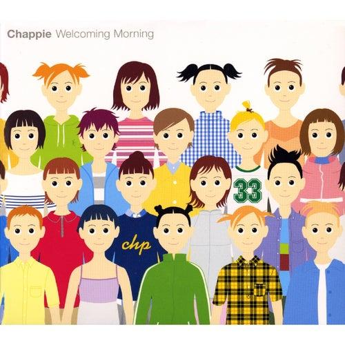 Welcoming Morning de Chappie