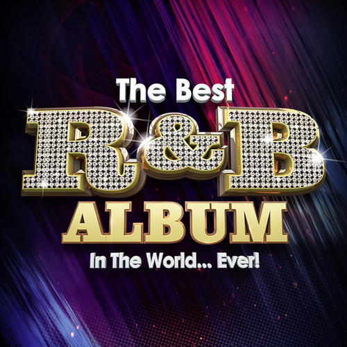 The Best R&B Album In The World...Ever! by Various Artists