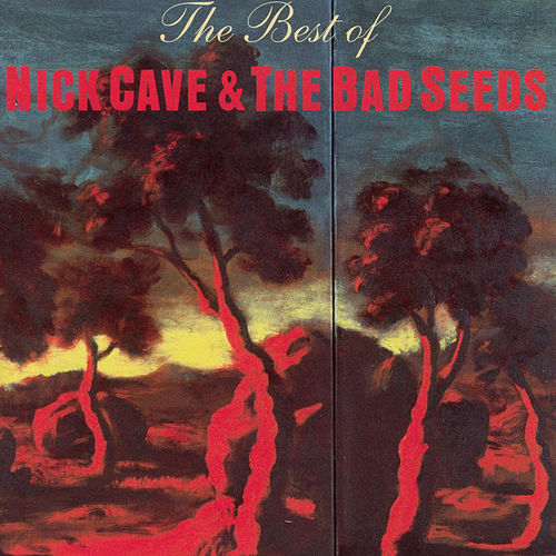The Best Of Nick Cave And The Bad Seeds di Nick Cave