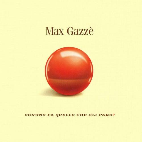 Ognuno Fa Quello Che Gli Pare? di Max Gazzè