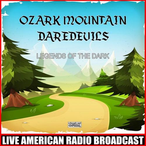 Legends Of The Dark (Live) de Ozark Mountain Daredevils