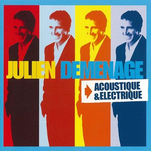 Julien Demenage Electrique / Acoustique de Julien Clerc