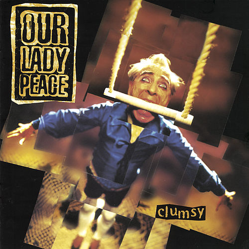 Clumsy by Our Lady Peace