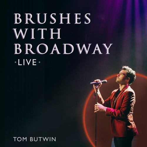 Brushes with Broadway: Live! von Tom Butwin