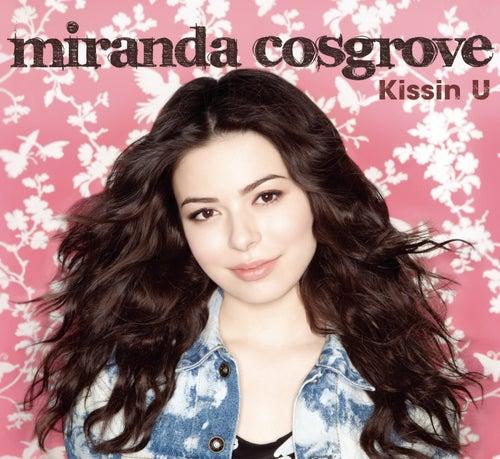 Kissin U von Miranda Cosgrove