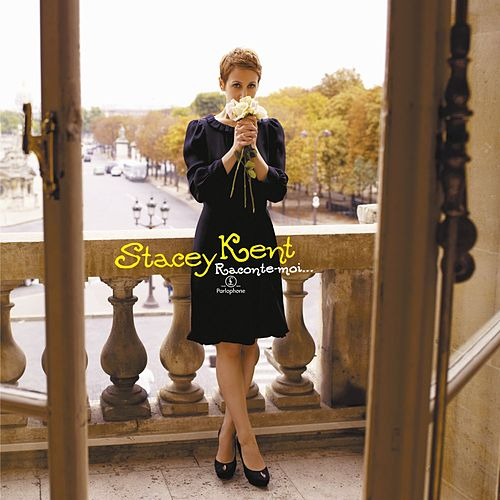 Raconte-Moi. by Stacey Kent