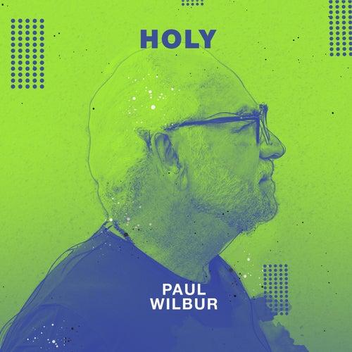 Holy by Paul Wilbur
