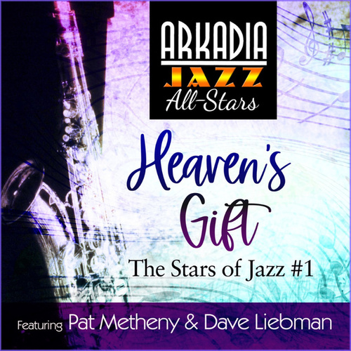 Heaven's Gift (feat. Pat Metheny, Dave Liebman, Billy Hart & Cecil McBee) by Arkadia Jazz All-Stars