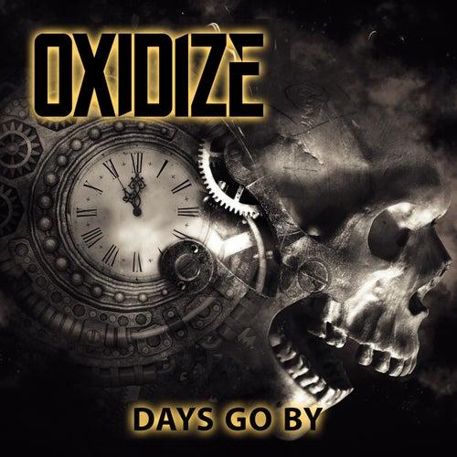 Days Go By von Oxidize