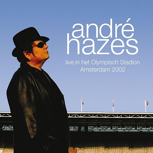 Live In Het Olympisch Stadion 2002 by André Hazes