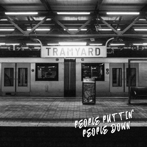 People Puttin' People Down by Tramyard
