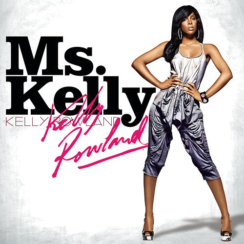 Ms. Kelly de Kelly Rowland