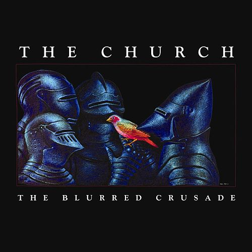 The Blurred Crusade by The Church
