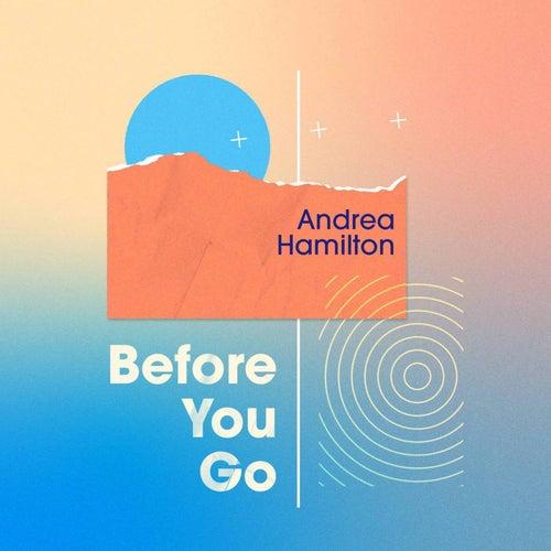 Before You Go fra Andrea Hamilton