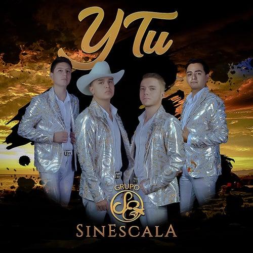 Y TU by Grupo Sin Escala