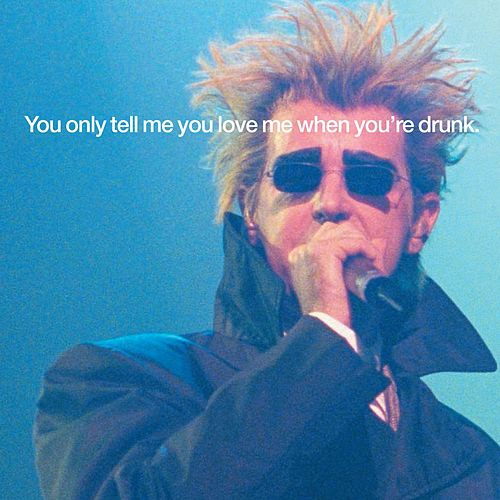 You Only Tell Me You Love Me When You're Drunk de Pet Shop Boys