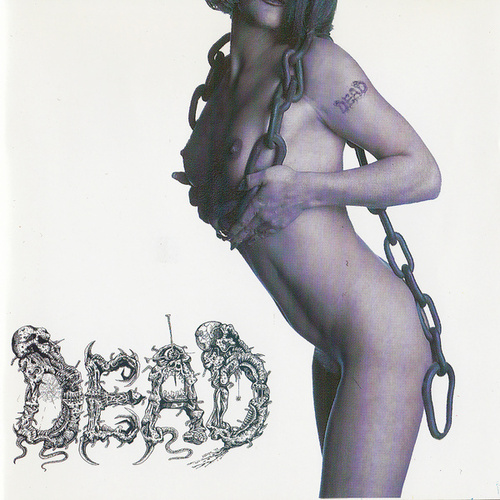 You'll Never Know Pleasure... von Dead