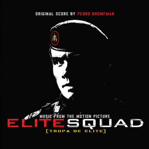 Elite Squad (Music from the Motion Picture) by Pedro Bromfman