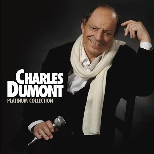 Platinum Charles Dumont by Charles Dumont