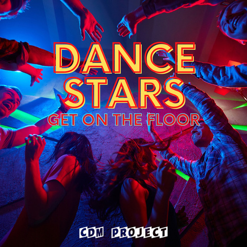 Dance Stars - Get on the Floor by CDM Project