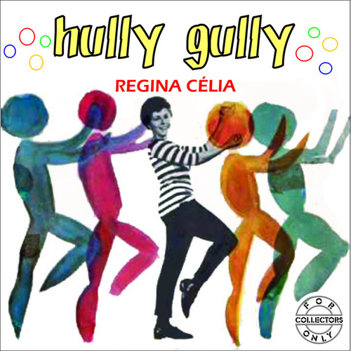 Hully Gully de Regina Célia