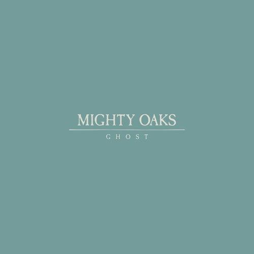 Ghost by Mighty Oaks