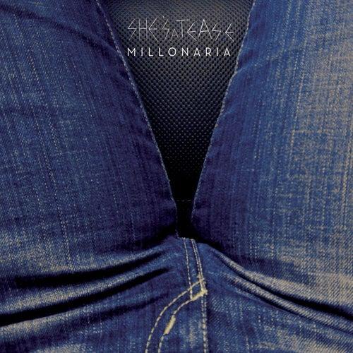 Millonaria de She's a Tease