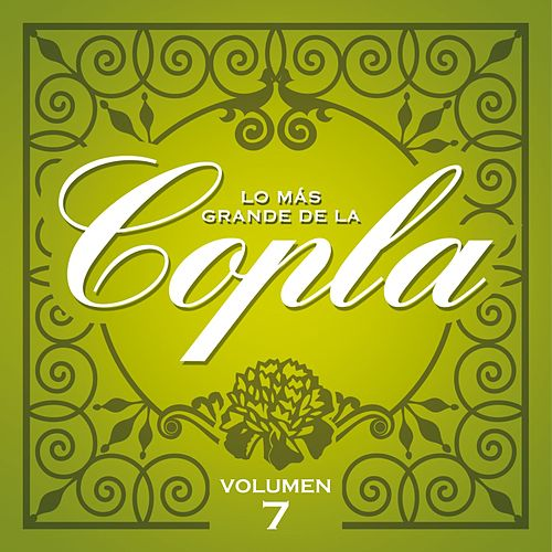 Lo Más Grande De la Copla- Vol 7 de Various Artists