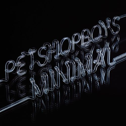 Minimal by Pet Shop Boys