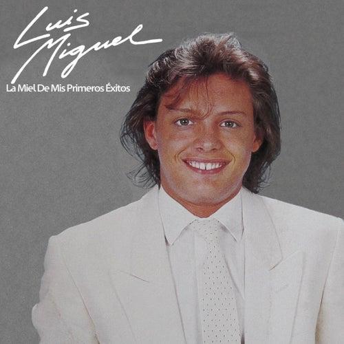 La Miel De Mis Primeros Éxitos de Luis Miguel