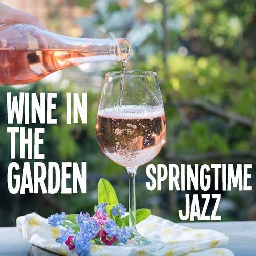 Wine In The Garden Springtime Jazz de Various Artists