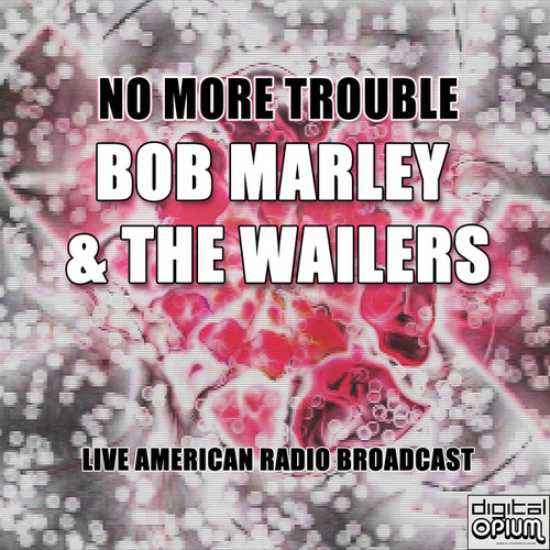 No More Trouble (Live) by Bob Marley