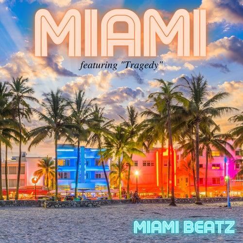 Miami - Featuring 'Tragedy' von Miami Beatz