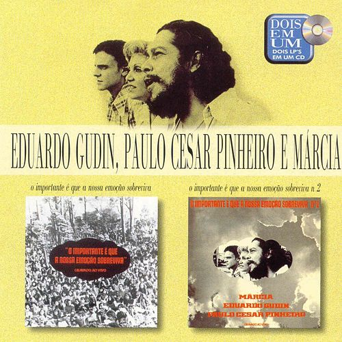 2 Em 1 (O Importante E Que A Nossa Emocao Sobreviva - Vol 1 & 2;Gravado Ao Vivo) de Eduardo Gudin