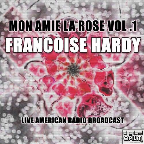 Mon Amie La Rose Vol .1 (Live) de Francoise Hardy