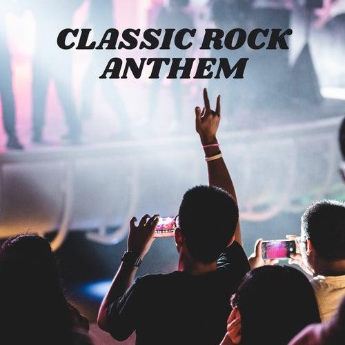 Classic Rock Anthem de Various Artists