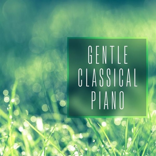Gentle Classical Piano by Various Artists