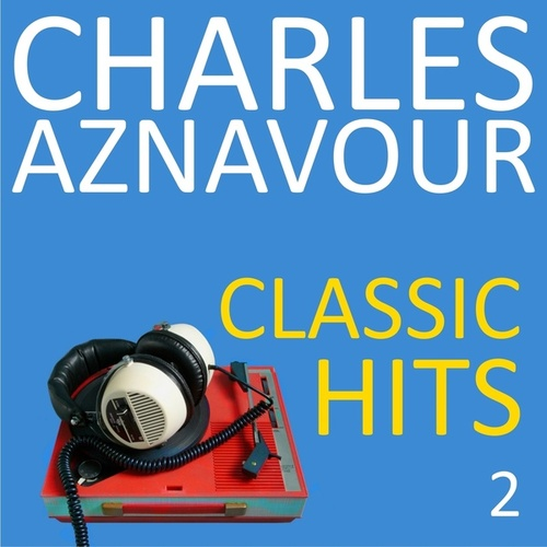 Classic hits, vol. 2 von Charles Aznavour