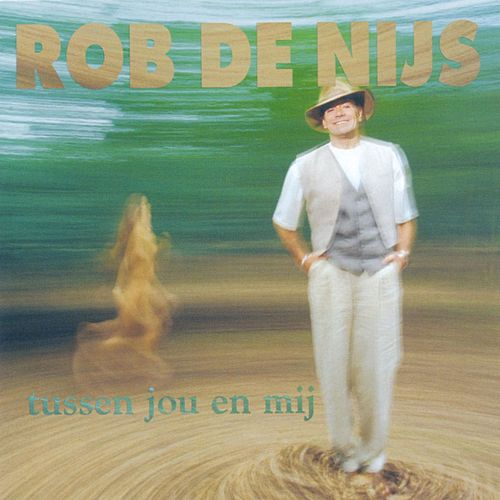 Tussen Jou En Mij de Rob De Nijs
