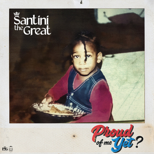 Proud of Me yet? by Santini The Great