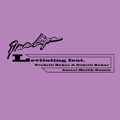 Levitating (feat. Prakriti Kakar & Sukriti Kakar) [Amaal Mallik Remix] de Dua Lipa