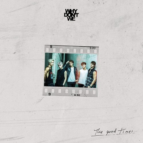 The Good Times von Why Don't We