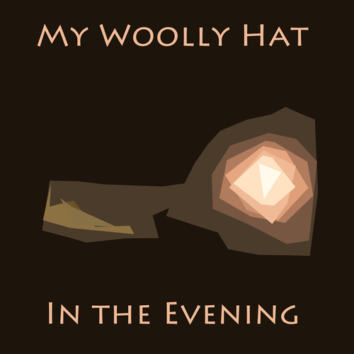In the Evening by My Woolly Hat