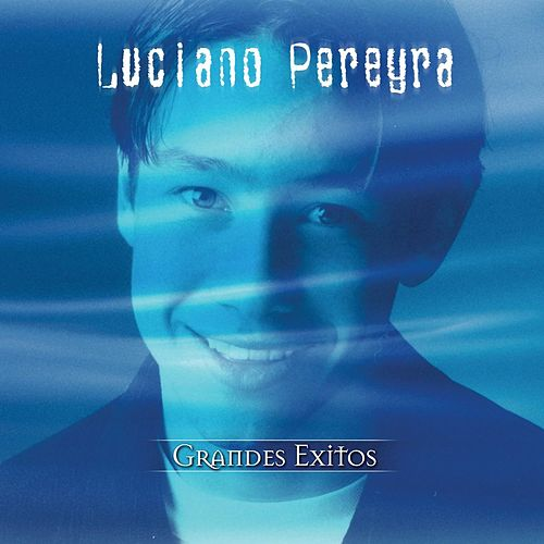 Grandes Éxitos de Luciano Pereyra