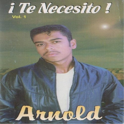 Te Necesito, Vol. 1 by Arnold