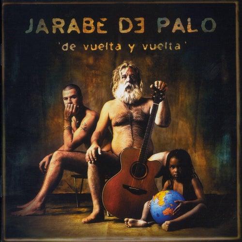 De Vuelta Y Vuelta de Jarabe de Palo