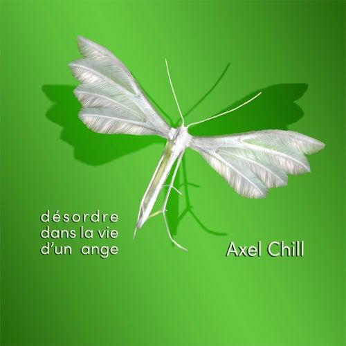 Désordre dans la vie d'un ange by Axel Chill