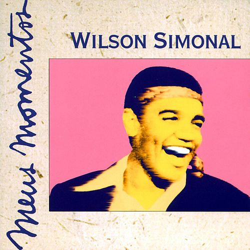 Meus Momentos: Wilson Simonal de Wilson Simonal
